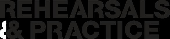 REHEARSALS & PRACTICE